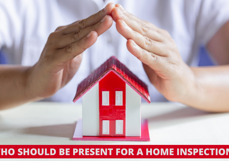 Who Should Be Present for a Home Inspection?